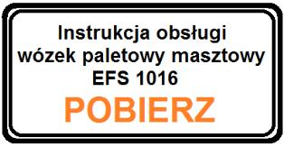 Instrukcja wózka paletowego masztowego EFS1016
